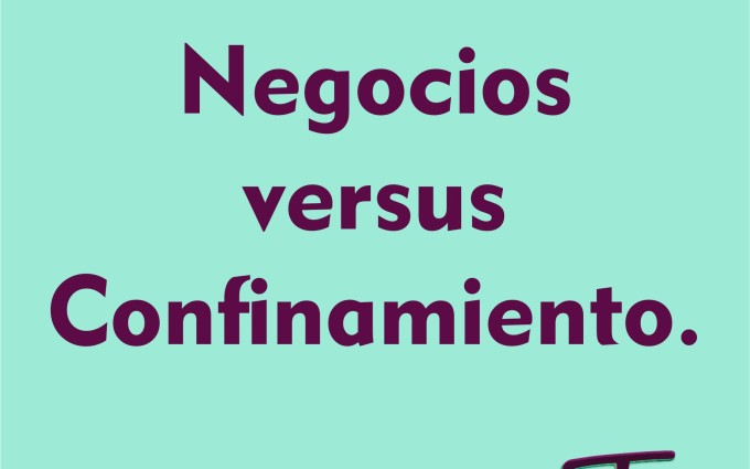 Negocios versus Confinamiento
